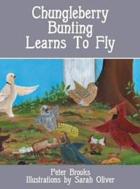 Chungleberry Bunting Learns to Fly