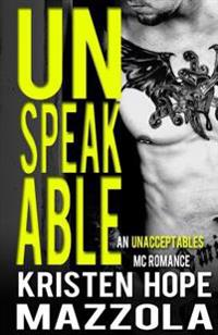 Unspeakable: An Unacceptables MC Romance