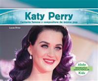 Katy Perry: Cantante Famosa y Compositora de Musica Pop = Katy Perry