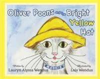 Oliver Poons and the Bright Yellow Hat