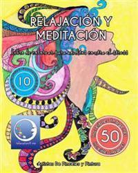 Libro de Colorear Para Adultos Contra El Stress: Relajación Y Meditación