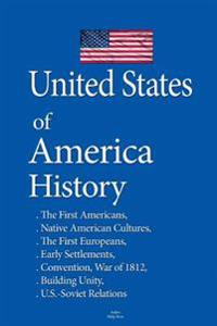 United States of America History: The First Americans, Native American Cultures, the First Europeans, Early Settlements, Constitutional Convention, Wa