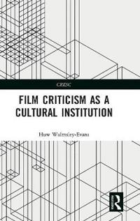 Film Criticism as a Cultural Institution