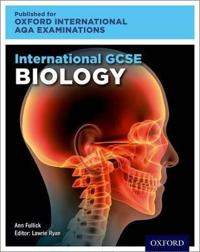 International GCSE Biology for Oxford International AQA Examinations