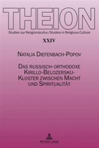 Das Russisch-Orthodoxe Kirillo-Belozerskij-Kloster Zwischen Macht Und Spiritualitaet