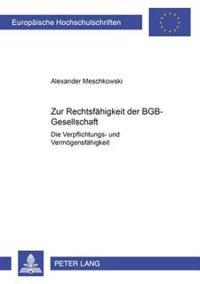 Zur Rechtsfaehigkeit Der Bgb-Gesellschaft: Die Verpflichtungs- Und Vermoegensfaehigkeit