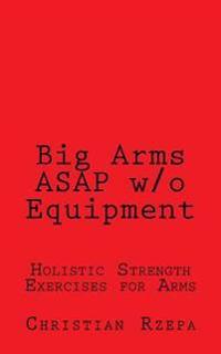 Big Arms ASAP W/O Equipment