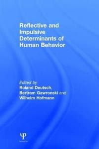 Reflective and Impulsive Determinants of Human Behavior