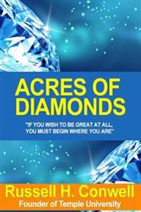 Russell Conwell: Acres of Diamonds, His Life and Acheivements