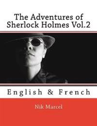 The Adventures of Sherlock Holmes Vol.2: English & French