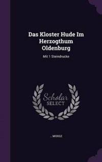 Das Kloster Hude Im Herzogthum Oldenburg
