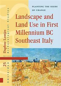 Landscape and Land Use in First Millennium BC Southeast Italy