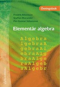 Elementär algebra - Övningsbok