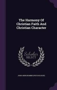 The Harmony of Christian Faith and Christian Character