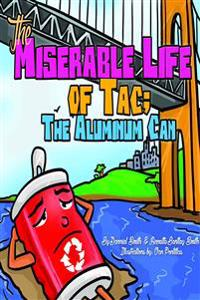 The Miserable Life of Tac: The Aluminum Can
