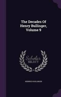 The Decades of Henry Bullinger, Volume 9