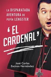 """La Disparatada Aventura de Pepin Lengster """"El Cardenal"""""""