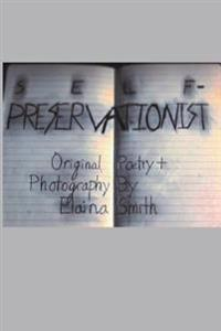 Self-Preservationist: Original Poetry & Photography