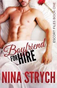 Boyfriend for Hire: A Stand-Alone Contemporary Romance