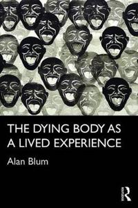 The Dying Body As a Lived Experience