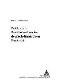 Praefix- Und Partikelverben Im Deutsch-Finnischen Kontrast