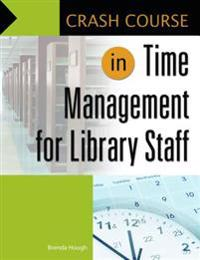 Crash Course in Time Management for Library Staff