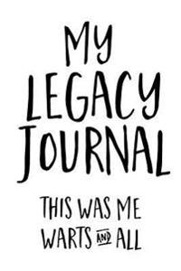 My Legacy Journal (White): This Was Me - Warts and All!