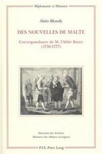 Des Nouvelles de Malte: Correspondance de M. L'Abbe Boyer (1738-1777)