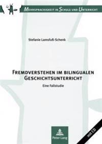 Fremdverstehen Im Bilingualen Geschichtsunterricht: Eine Fallstudie