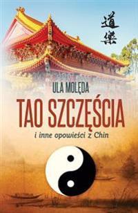 Tao Szczescia I Inne Opowiesci Z Chin