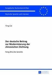 """Der Deutsche Beitrag Zur Modernisierung Der Chinesischen Dichtung: Feng Zhis """"Die Sonette"""""""