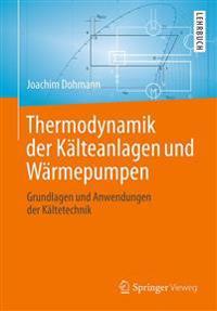 Thermodynamik Der Kalteanlagen Und Warmepumpen