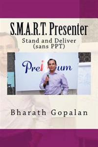 S.M.A.R.T. Presenter: Stand & Deliver (Sans Ppt)