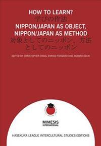 How to Learn?: Nippon/Japan as Object, Nippon/Japan as Method