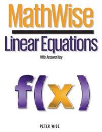 Mathwise Linear Equations: With Answer Key