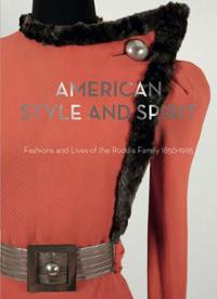 American Style and Spirit: Fashions and Lives of the Roddis Family, 1850-1995