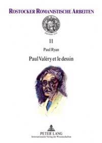 Paul Valery Et Le Dessin: Preface de Martine Rouart