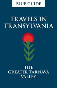 Travels in Transylvania: The Greater Tarnava Valley