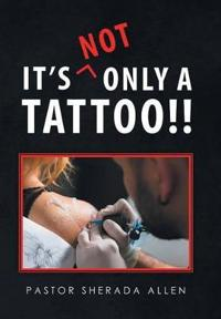 It's Not Only a Tattoo!!