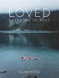 Loved: Learning to Rest
