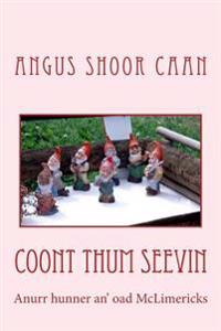Coont Thum Seevin: Anurr Hunner An' Oad McLimericks