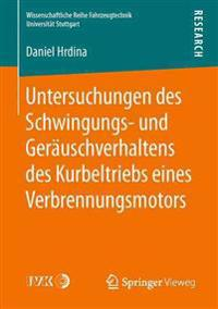 Untersuchungen Des Schwingungs- Und Ger uschverhaltens Des Kurbeltriebs Eines Verbrennungsmotors