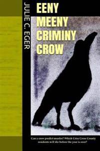 Eeny Meeny Criminy Crow