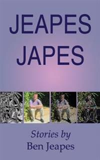 Jeapes Japes: Stories by Ben Jeapes
