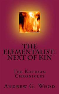 The Elementalist: Next of Kin: The Kothian Chronicles