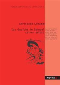 Das Gedicht Im Spiegel Seiner Selbst: Autoreflexivitaet in Der Italienischen Lyrik Von Der Aesthetizistischen Decadence Bis Zur Futuristischen Avantga