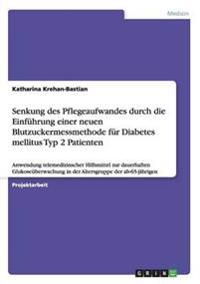 Senkung des Pflegeaufwandes durch die Einführung einer neuen Blutzuckermessmethode für Diabetes mellitus Typ 2 Patienten
