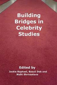 Building Bridges in Celebrity Studies