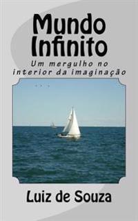 Mundo Infinito: Um Mergulho No Interior Da Imaginacao