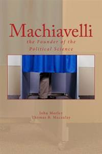 Machiavelli: The Founder of the Political Science